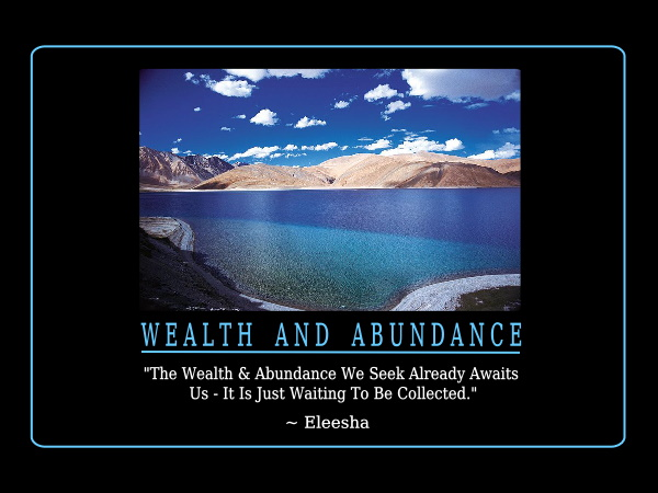 http://eleesha.com/wp-content/uploads/2012/12/169_Wealth__Abundance_AR_174_pg62_600x480_Eleesha_Inspiration_Quote_Affirmation.jpg