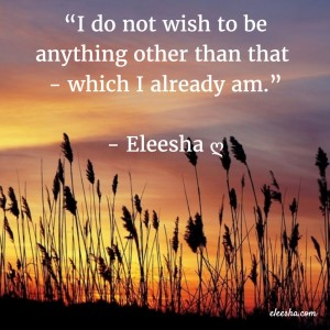 00005 I Do Not Wish PicQuote by Eleesha Inspiration Quote Affirmation Sayings