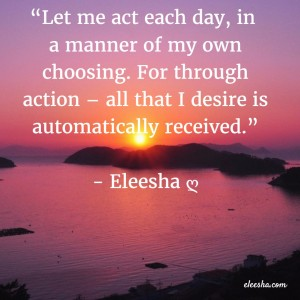 00016 Today Let me act each day PicQuote by Eleesha Inspiration Quote Affirmation Sayings