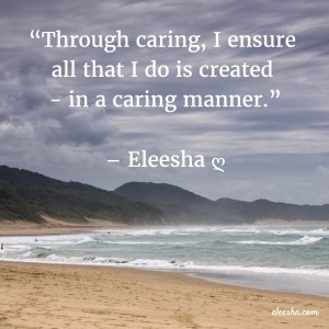 00057 Through caring PicQuote by Eleesha Inspiration Quote Affirmation Sayings