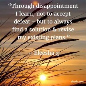 00060 Through disappointment PicQuote by Eleesha Inspiration Quote Affirmation Sayings