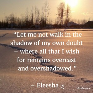 00061 Let me not walk PicQuote by Eleesha Inspiration Quote Affirmation Sayings
