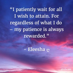 00091 I patiently wait  PicQuote by Eleesha Inspiration Quote Affirmation Sayings