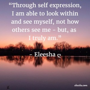 00097 Through self expression PicQuote by Eleesha Inspiration Quote Affirmation Sayings