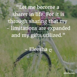 00100 Let me become a sharer PicQuote by Eleesha Inspiration Quote Affirmation Sayings