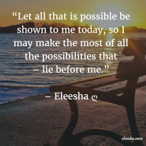 00125 Let all that is possible  PicQuote by Eleesha Inspiration Quote Affirmation Sayings