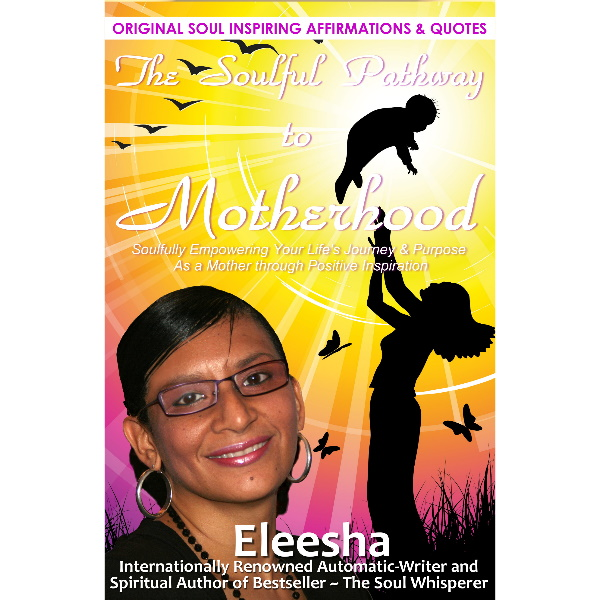 TheSoulfulPathwaytoMotherhood by Eleesha