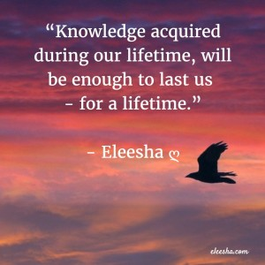 00008 Knowledge Acquired PicQuote by Eleesha Inspiration Quote Affirmation Sayings