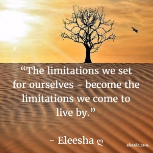 00012 The Limitations We Set PicQuote by Eleesha Inspiration Quote Affirmation Sayings