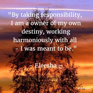 00031 By taking responsibility PicQuote by Eleesha Inspiration Quote Affirmation Sayings