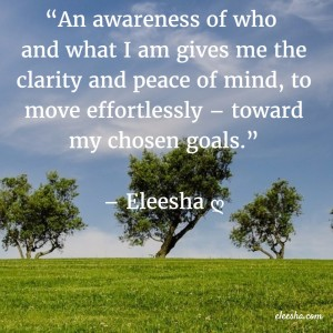 00045 An awareness PicQuote by Eleesha Inspiration Quote Affirmation Sayings