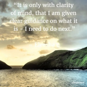 00058 It is only with clarity PicQuote by Eleesha Inspiration Quote Affirmation Sayings
