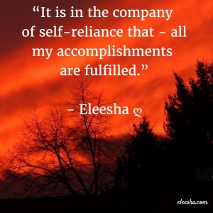00074 Company of self-reliance  PicQuote by Eleesha Inspiration Quote Affirmation Sayings