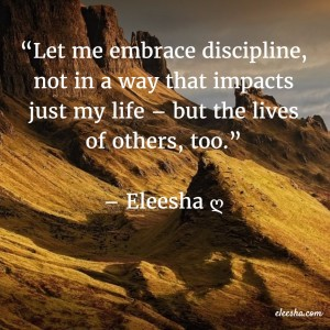 00121 Let me embrace discipline PicQuote by Eleesha Inspiration Quote Affirmation Sayings